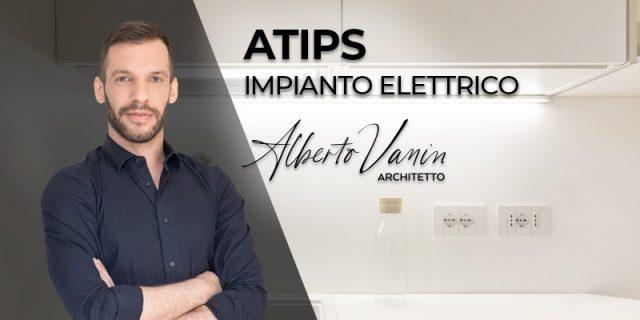 IMPIANTO ELETTRICO: GLI #ATIPS DELL'ARCH. VANIN