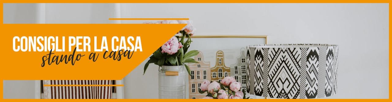 Consigli per la casa, stando a casa – pt.5